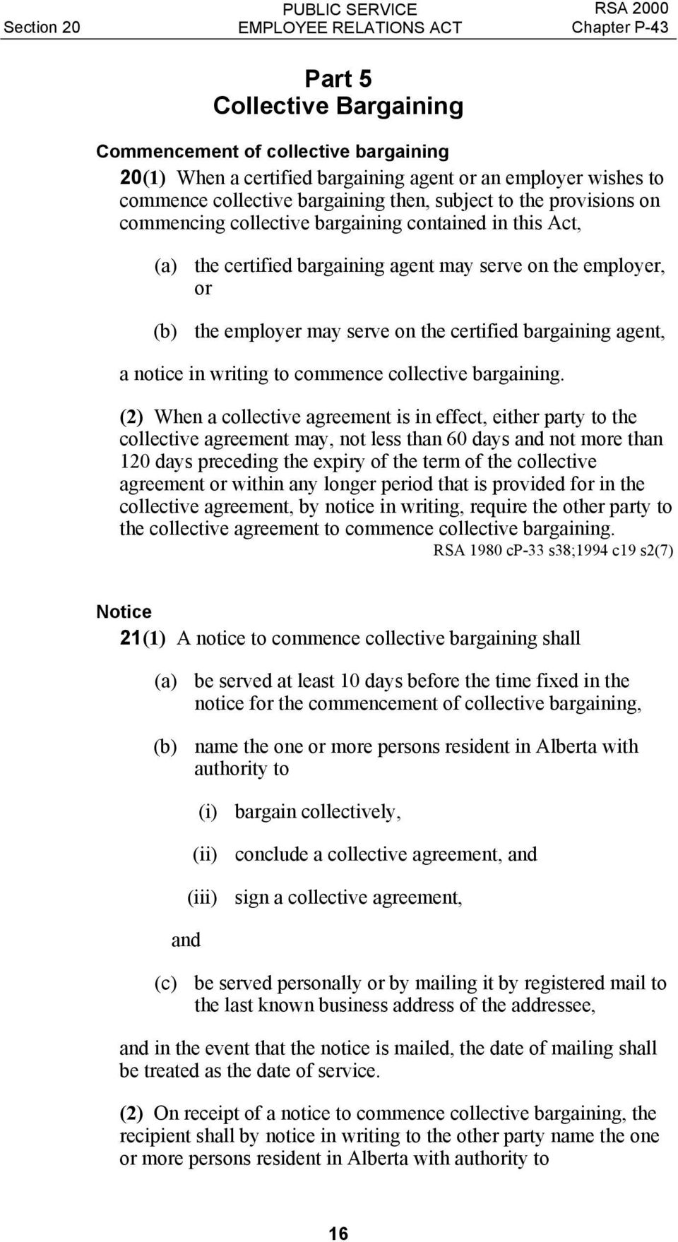 bargaining agent, a notice in writing to commence collective bargaining.