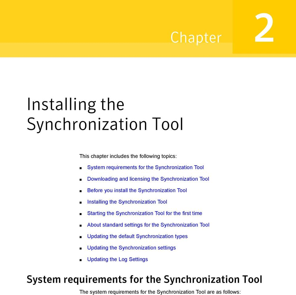 Synchronization Tool for the first time About standard settings for the Synchronization Tool Updating the default Synchronization types Updating the