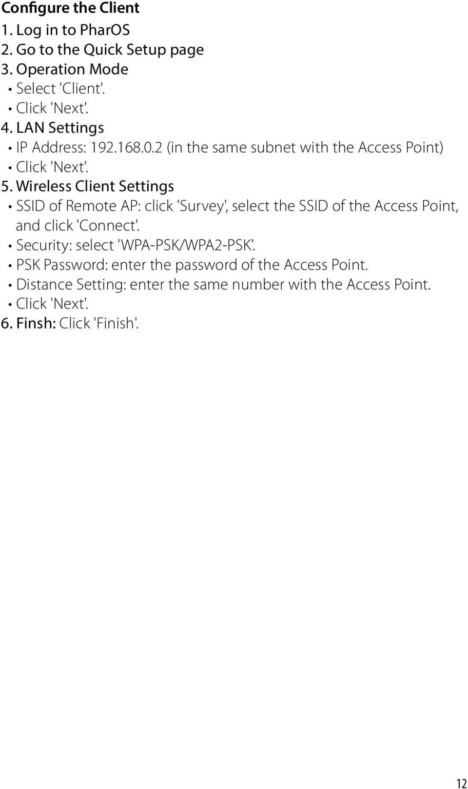 Wireless Client Settings SSID of Remote AP: click 'Survey', select the SSID of the Access Point, and click 'Connect'.
