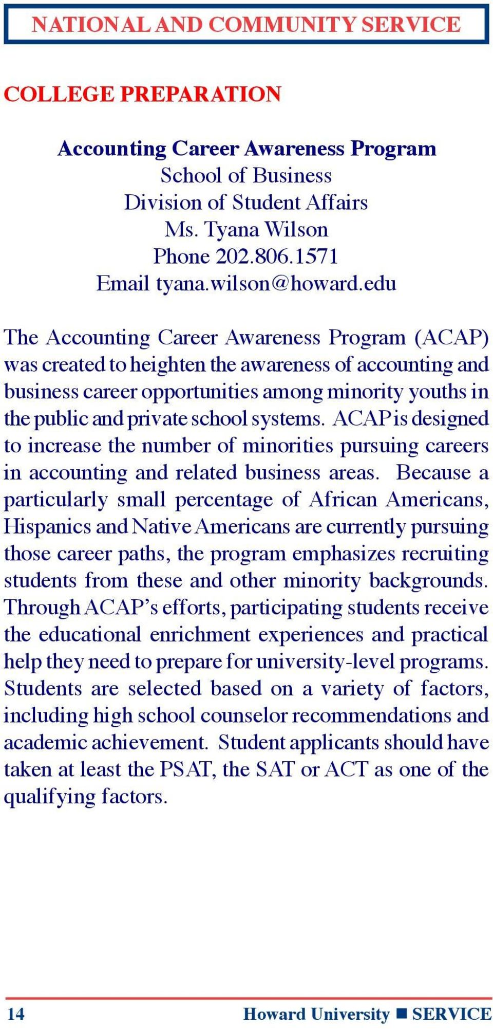 ACAP is designed to increase the number of minorities pursuing careers in accounting and related business areas.