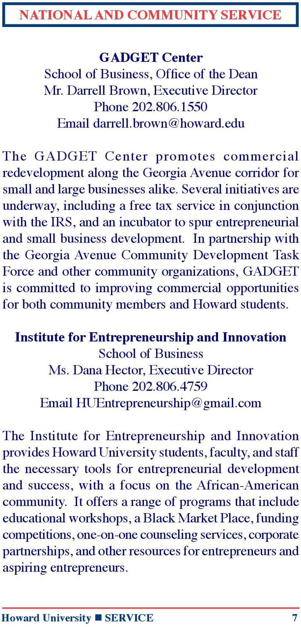 Several initiatives are underway, including a free tax service in conjunction with the IRS, and an incubator to spur entrepreneurial and small business development.