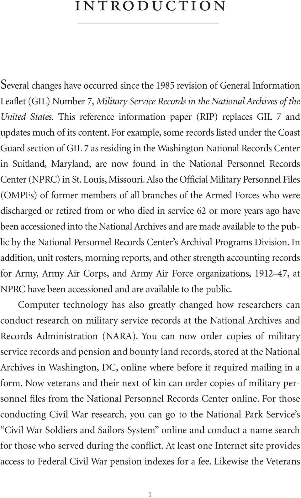 For example, some records listed under the Coast Guard section of GIL 7 as residing in the Washington National Records Center in Suitland, Maryland, are now found in the National Personnel Records