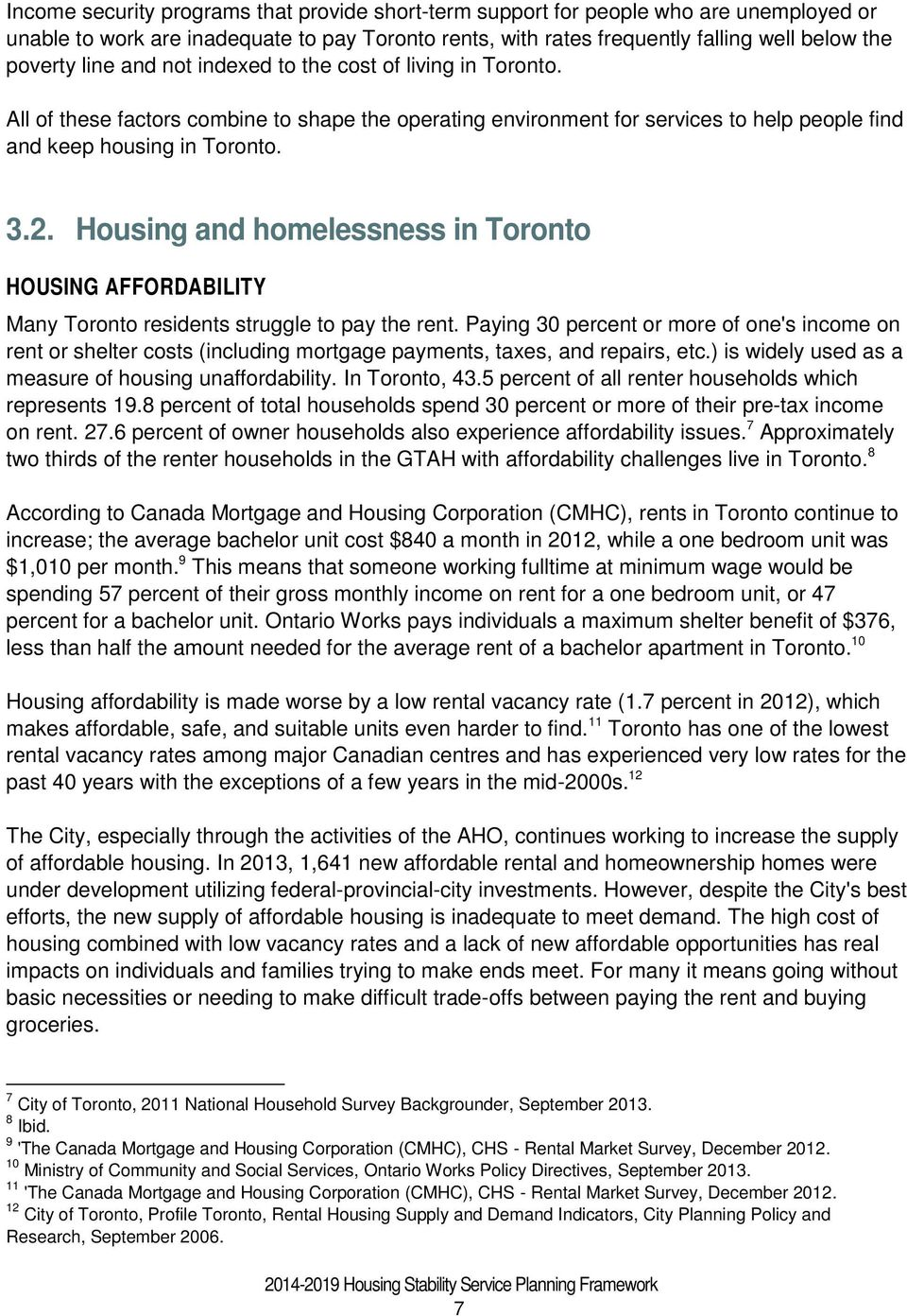Housing and homelessness in Toronto HOUSING AFFORDABILITY Many Toronto residents struggle to pay the rent.