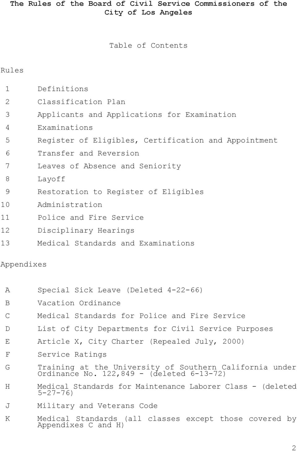 Police and Fire Service 12 Disciplinary Hearings 13 Medical Standards and Examinations Appendixes A Special Sick Leave (Deleted 4-22-66) B C D Vacation Ordinance Medical Standards for Police and Fire