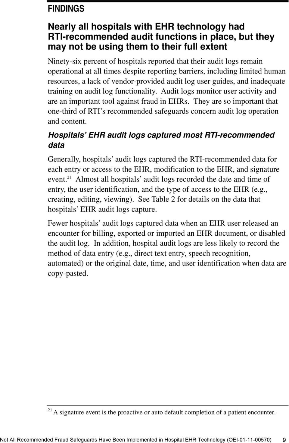 functionality. Audit logs monitor user activity and are an important tool against fraud in EHRs.