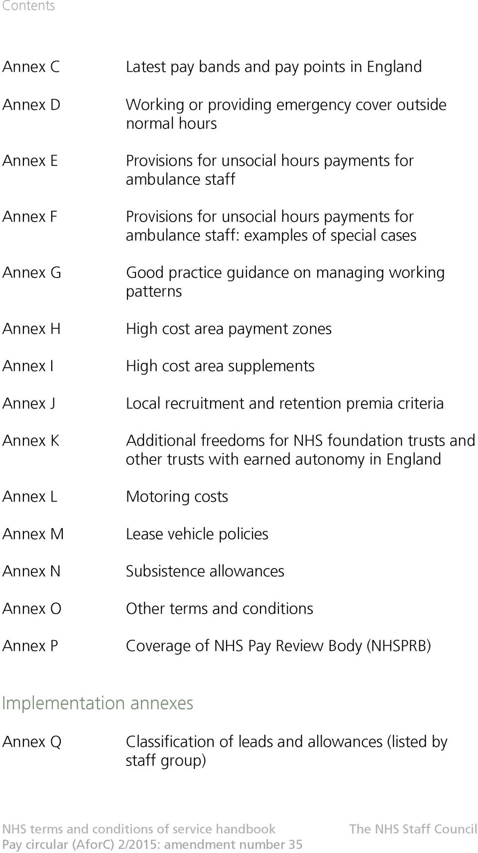 managing working patterns High cost area payment zones High cost area supplements Local recruitment and retention premia criteria Additional freedoms for NHS foundation trusts and other trusts with