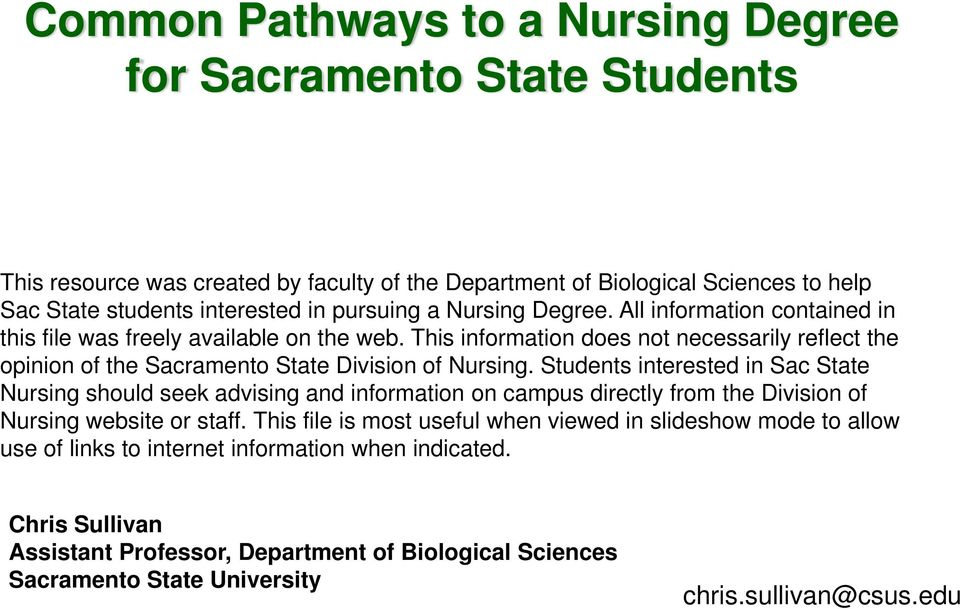 This information does not necessarily reflect the opinion of the Sacramento State Division of Nursing.