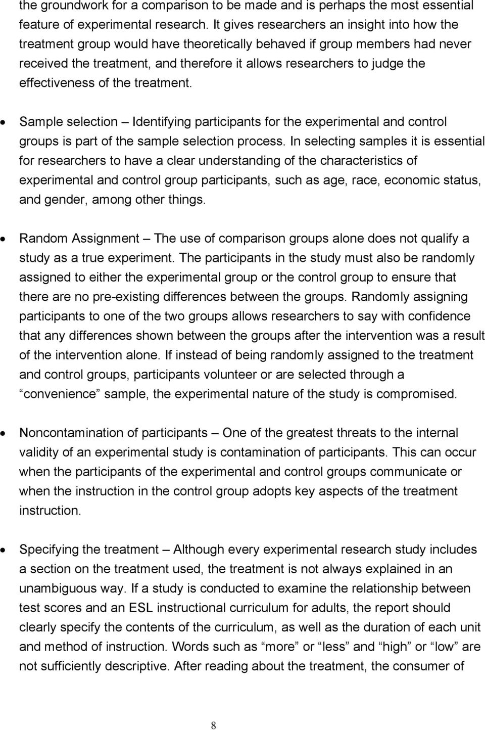 effectiveness of the treatment. Sample selection Identifying participants for the experimental and control groups is part of the sample selection process.