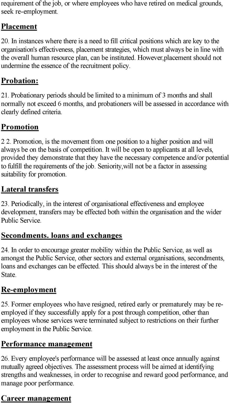 plan, can be instituted. However,placement should not undermine the essence of the recruitment policy. Probation: 21.