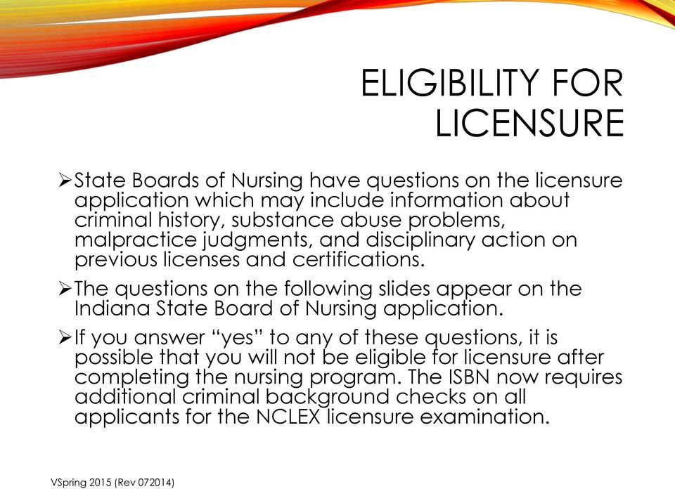 The questions on the following slides appear on the Indiana State Board of Nursing application.