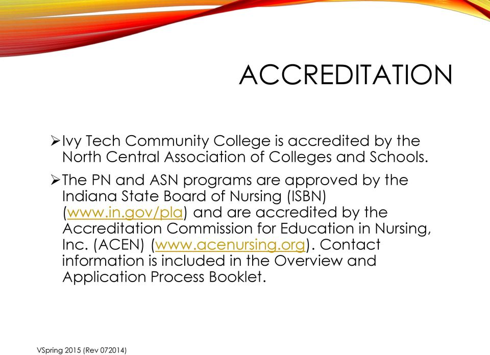 in.gov/pla) and are accredited by the Accreditation Commission for Education in Nursing, Inc.
