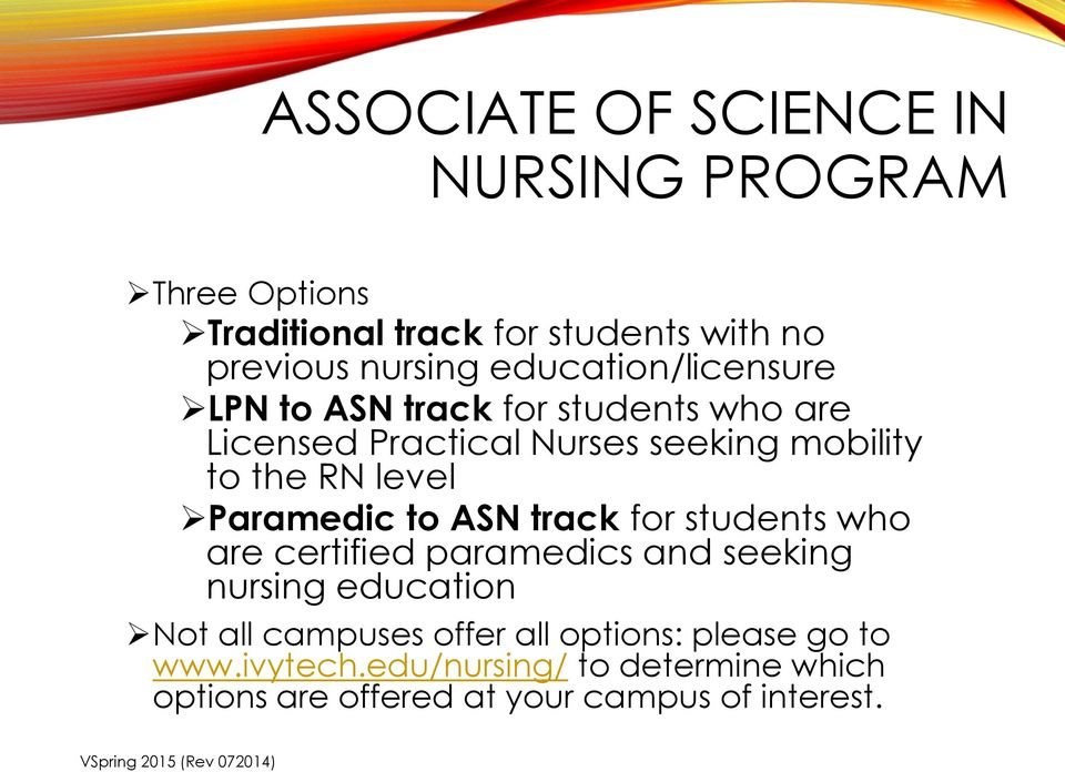 level Paramedic to ASN track for students who are certified paramedics and seeking nursing education Not all
