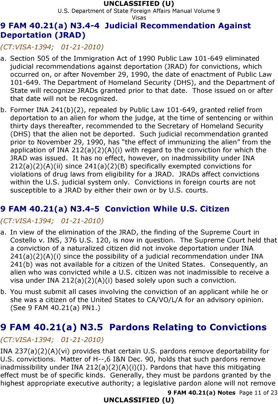of enactment of Public Law 101-649. The Department of Homeland Security (DHS), and the Department of State will recognize JRADs granted prior to that date.