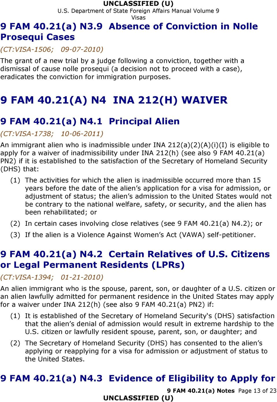 not to proceed with a case), eradicates the conviction for immigration purposes. 9 FAM 40.21(A) N4 INA 212(H) WAIVER 9 FAM 40.21(a) N4.