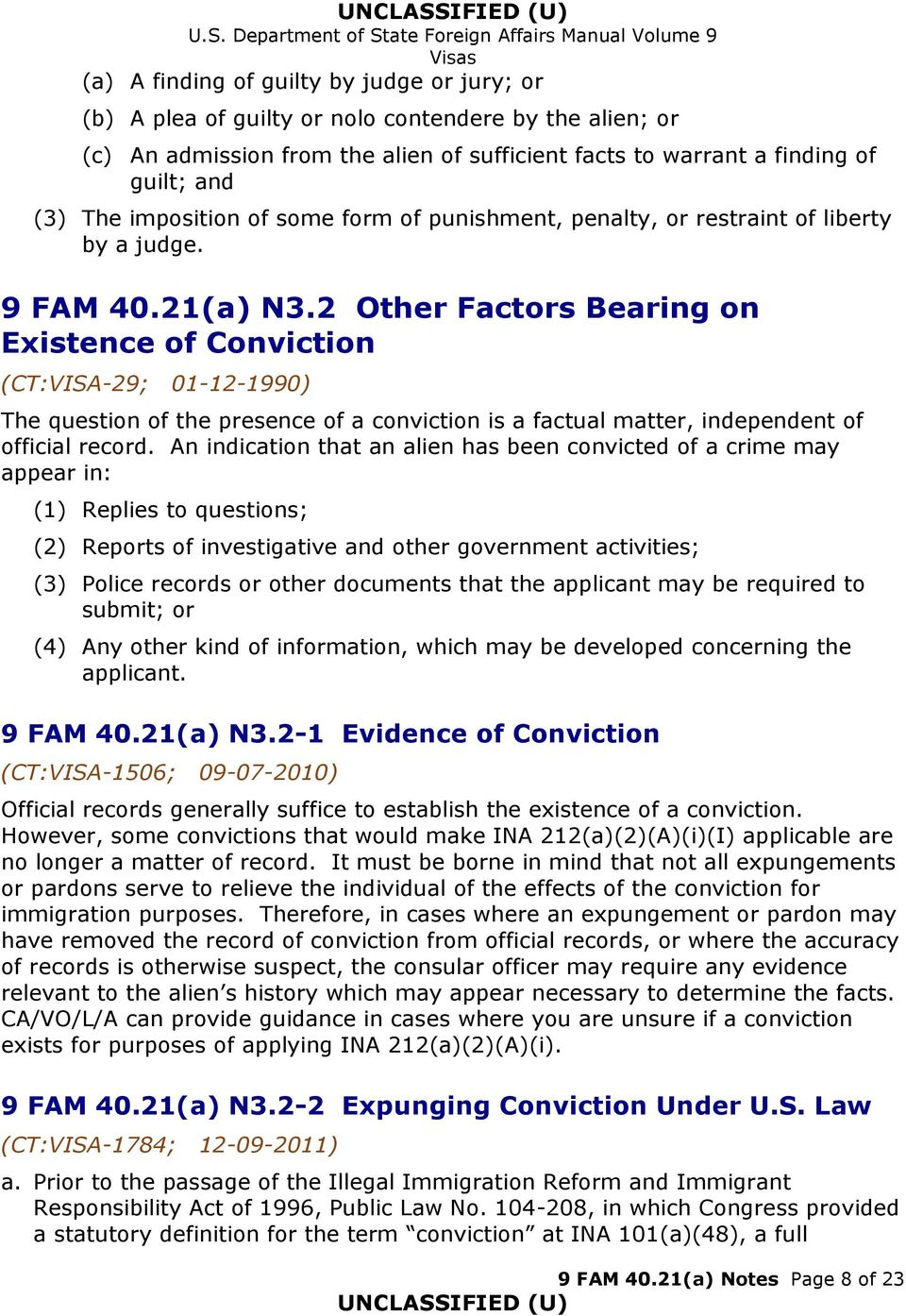 2 Other Factors Bearing on Existence of Conviction (CT:VISA-29; 01-12-1990) The question of the presence of a conviction is a factual matter, independent of official record.