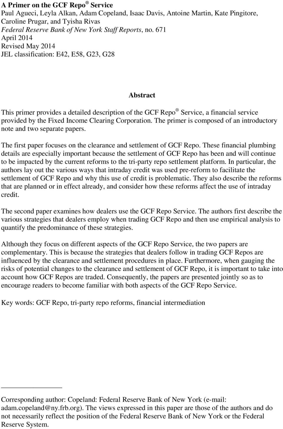 671 April 2014 Revised May 2014 JEL classification: E42, E58, G23, G28 Abstract This primer provides a detailed description of the GCF Repo Service, a financial service provided by the Fixed Income