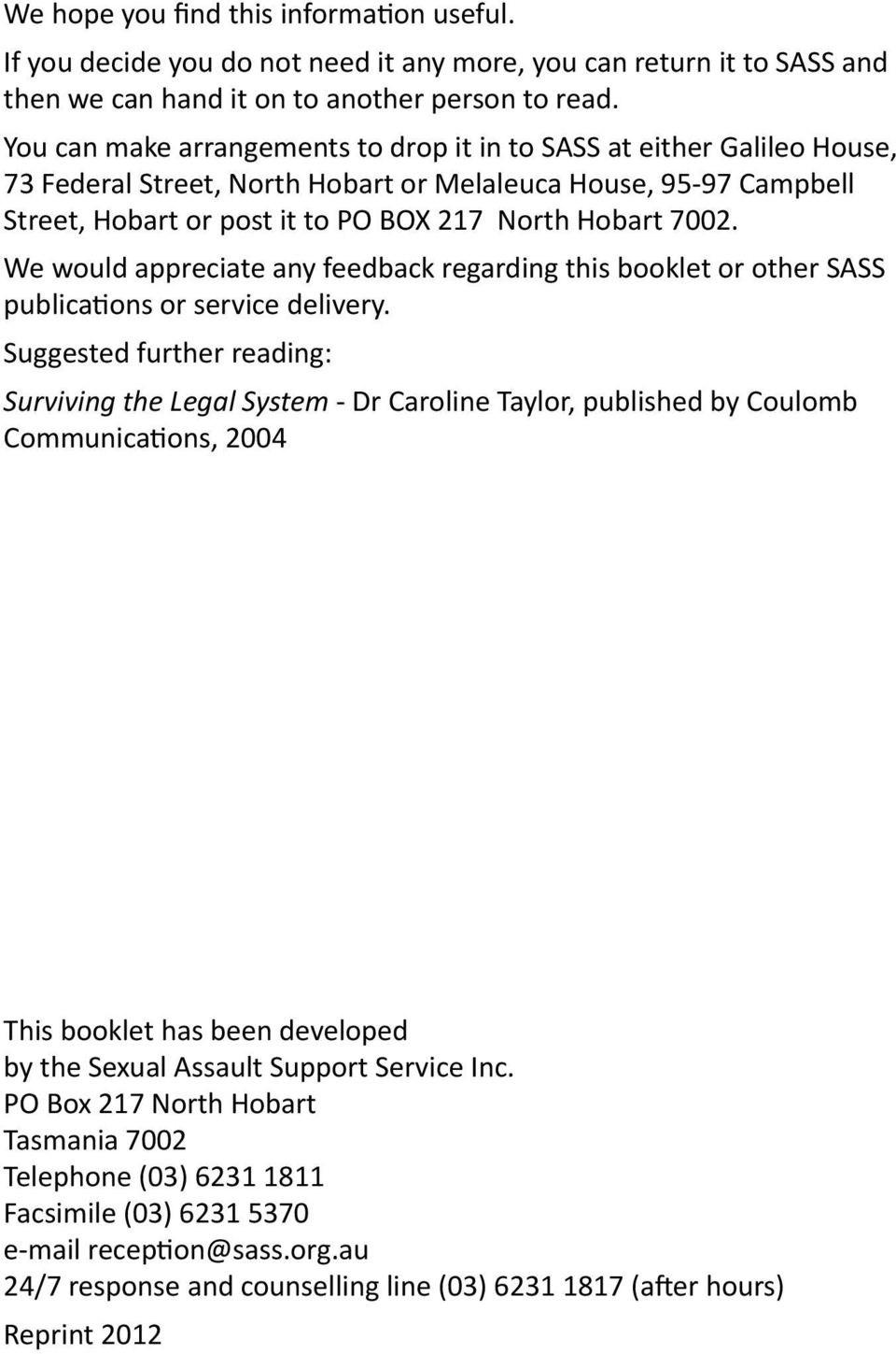 We would appreciate any feedback regarding this booklet or other SASS publications or service delivery.