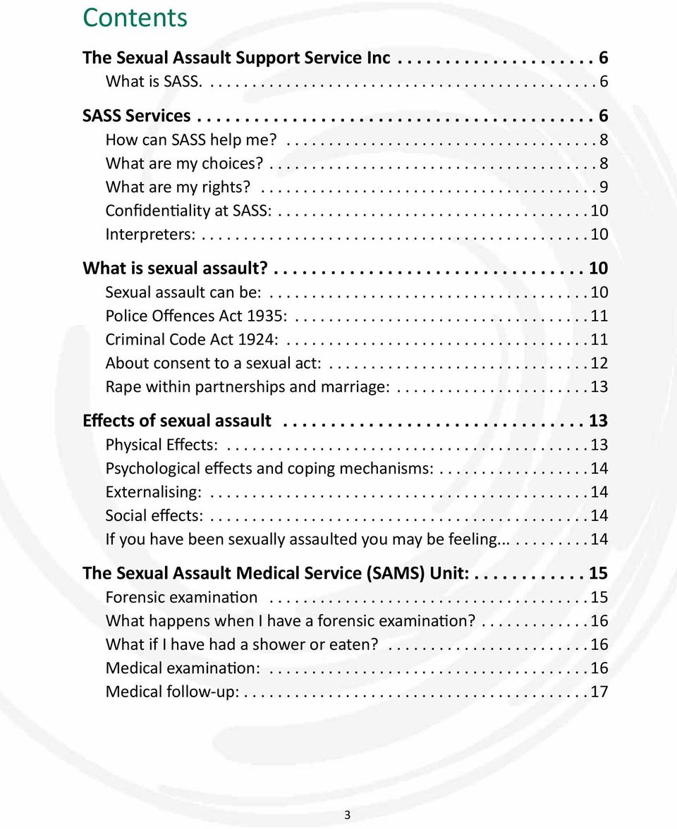 ..12 Rape within partnerships and marriage:...13 Effects of sexual assault...13 Physical Effects:...13 Psychological effects and coping mechanisms:....14 Externalising:...14 Social effects:.