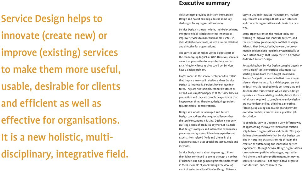 xecutive summary This summary provides an insight into Service Design and how it can help address some key challenges facing organisations today.
