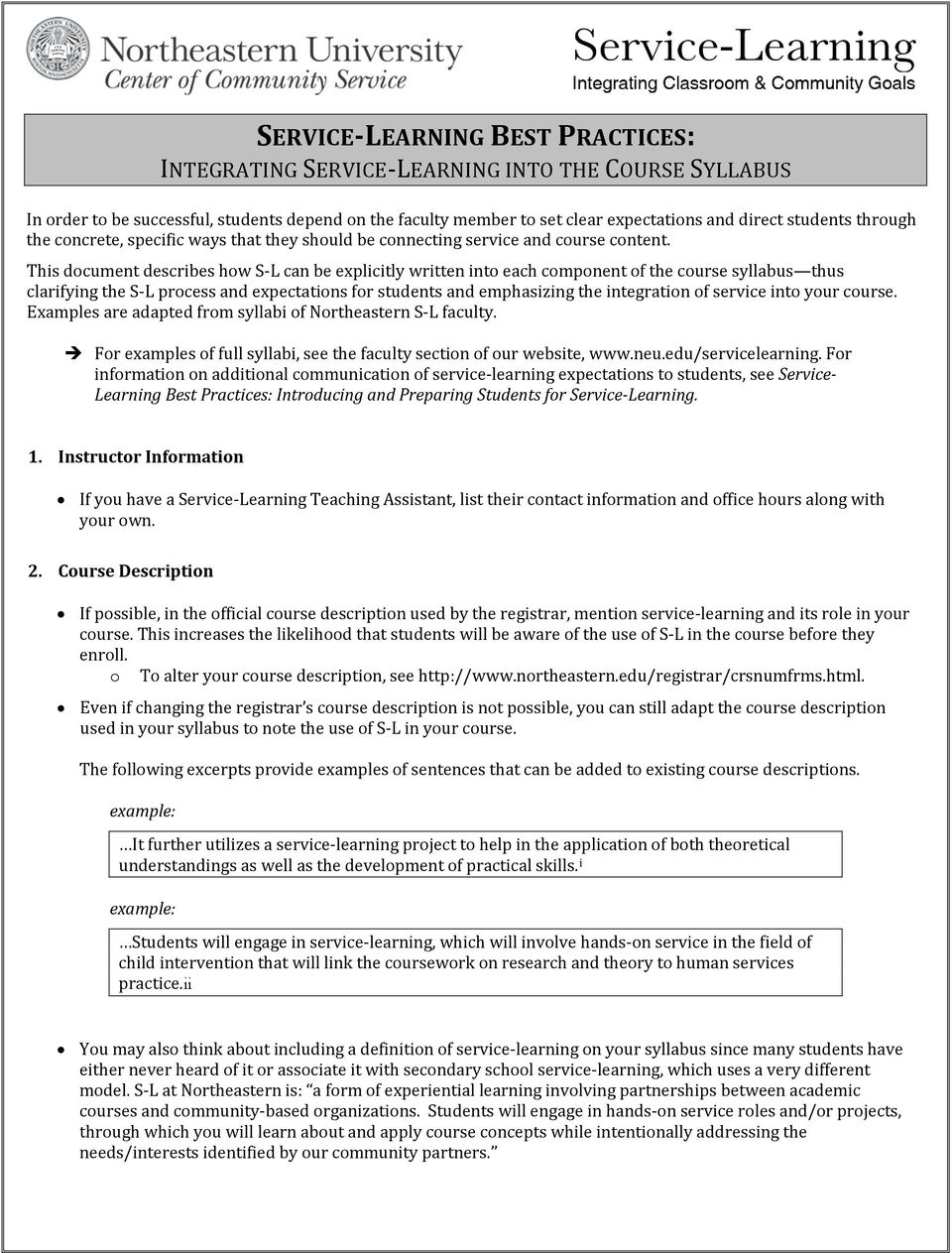 This document describes how S-L can be explicitly written into each component of the course syllabus thus clarifying the S-L process and expectations for students and emphasizing the integration of
