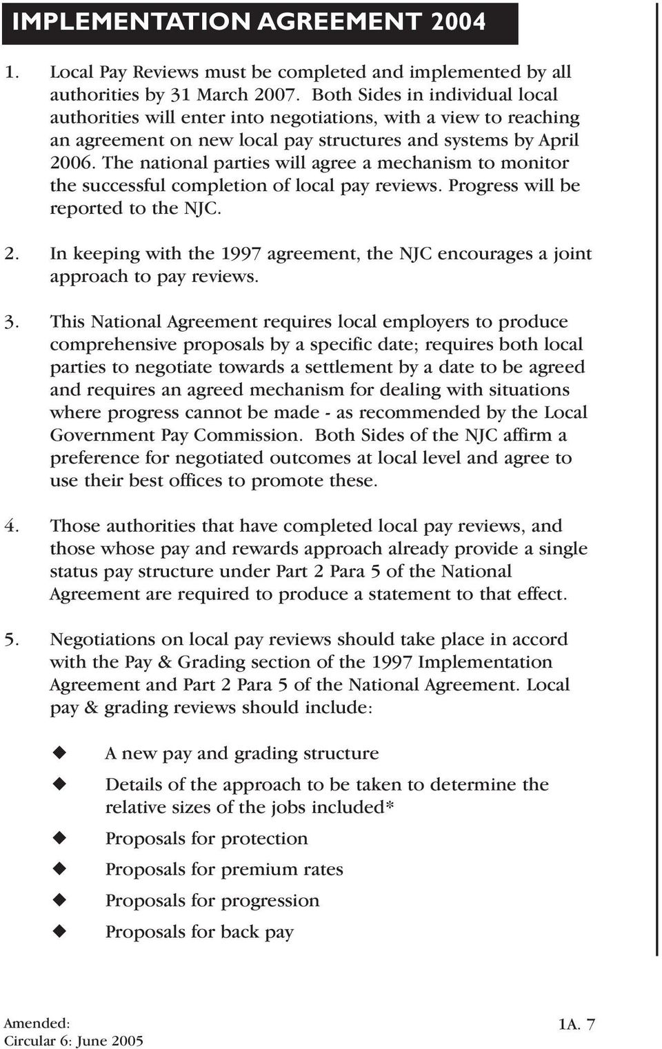 The national parties will agree a mechanism to monitor the successful completion of local pay reviews. Progress will be reported to the NJC. 2.