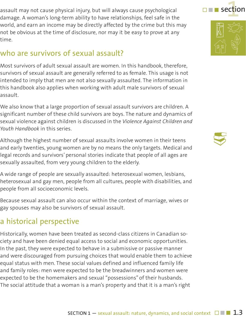 be easy to prove at any time. section 1 who are survivors of sexual assault? Most survivors of adult sexual assault are women.