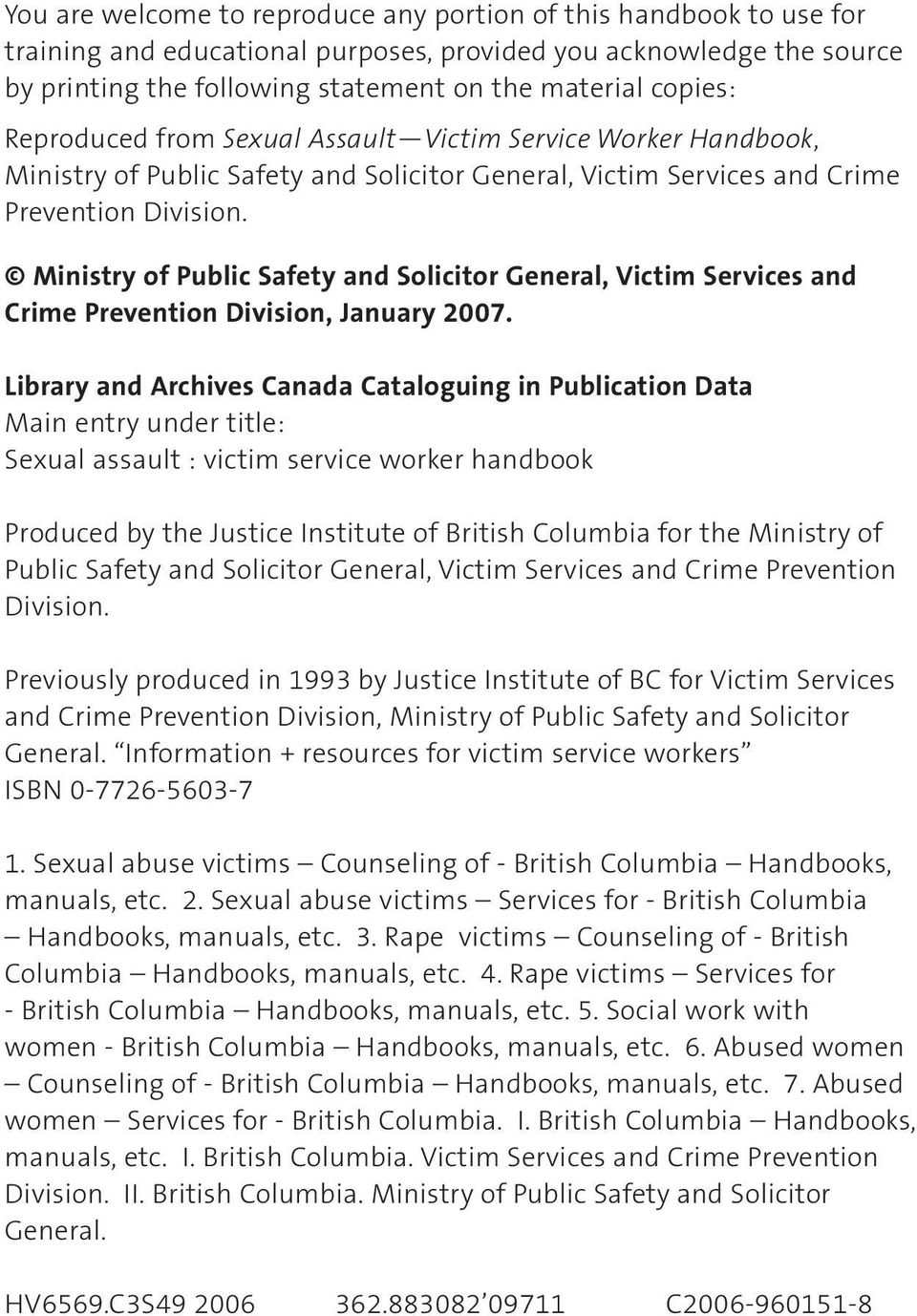 Ministry of Public Safety and Solicitor General, Victim Services and Crime Prevention Division, January 2007.