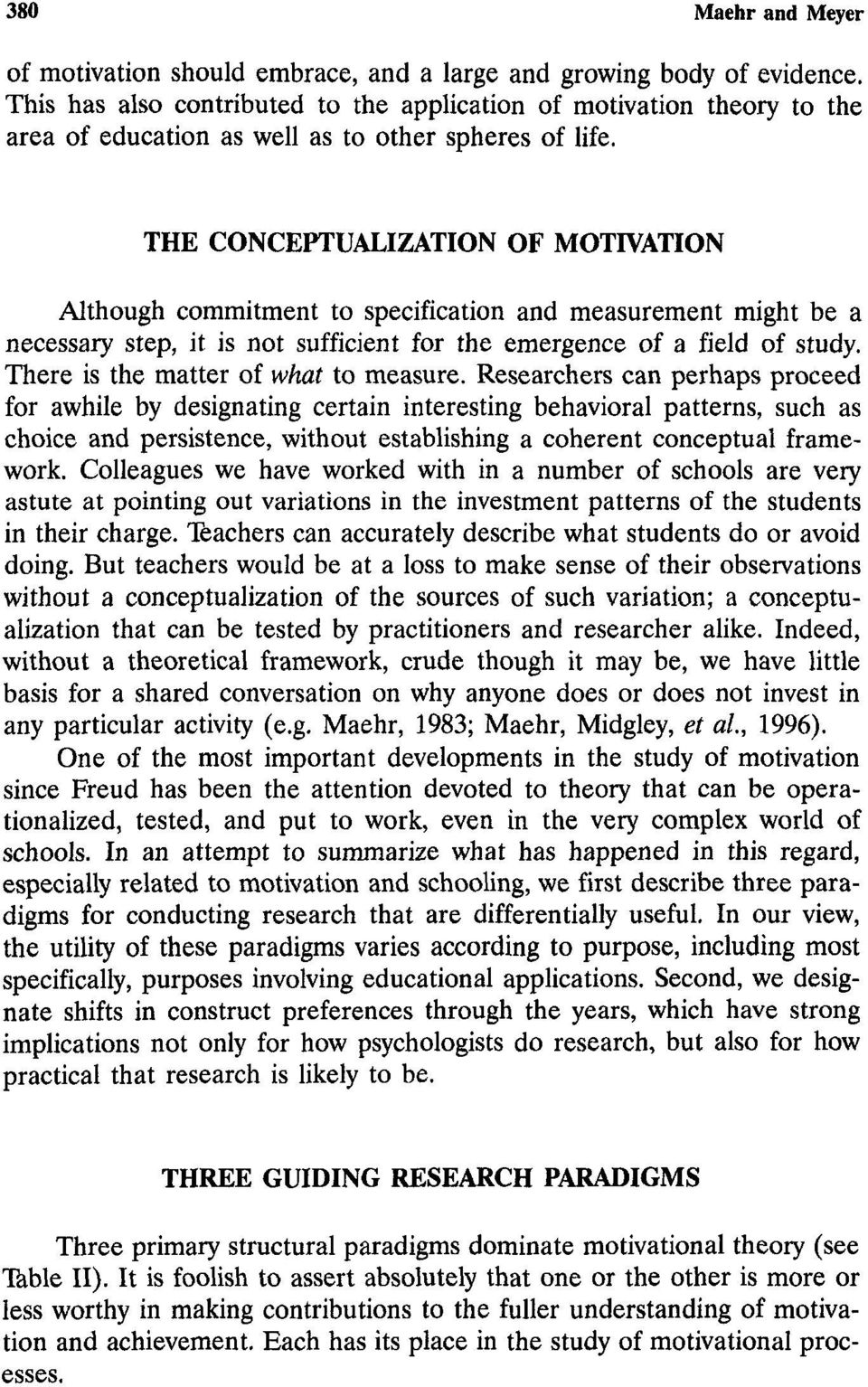 THE CONCEPTUALIZATION OF MOTIVATION Although commitment to specification and measurement might be a necessary step, it is not sufficient for the emergence of a field of study.
