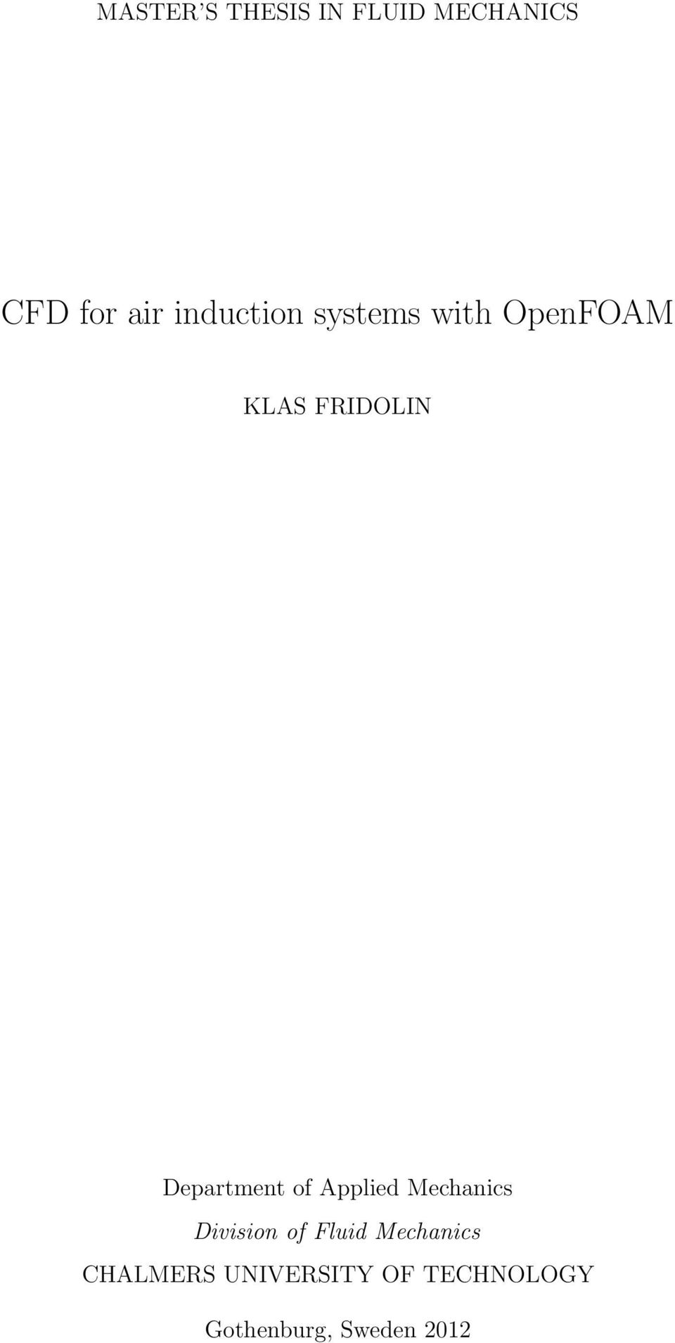 fluid mechanics thesis Combining modern learning pedagogies in fluid mechanics and heat transfer by paul b golter a thesis submitted in partial fulfillment of the requirements for the.