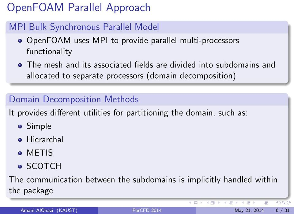 decomposition) Domain Decomposition Methods It provides different utilities for partitioning the domain, such as: Simple