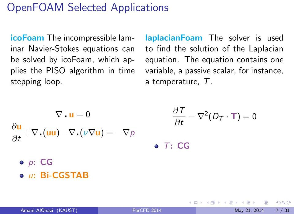 laplacianfoam The solver is used to find the solution of the Laplacian equation.