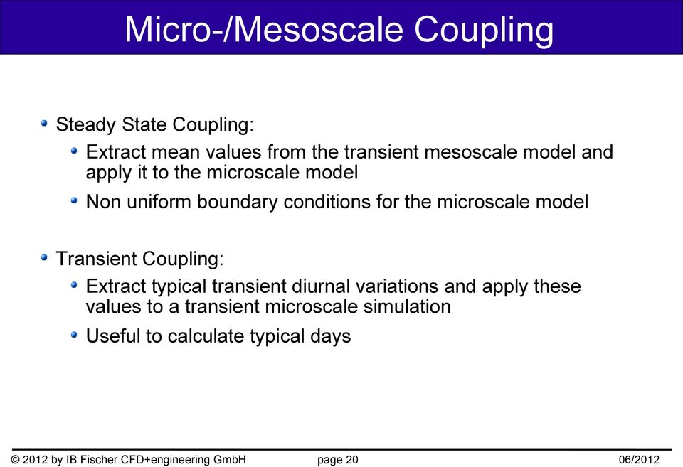 Transient Coupling: Extract typical transient diurnal variations and apply these values to a