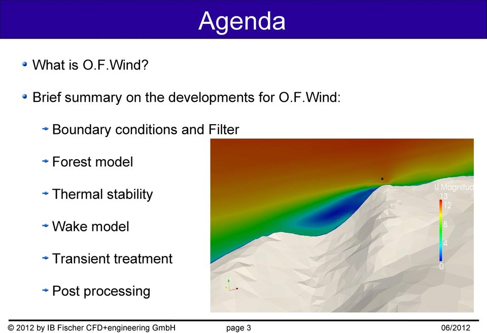 Wind: Boundary conditions and Filter Forest model