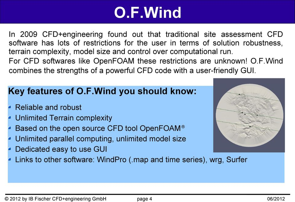 Key features of O.F.