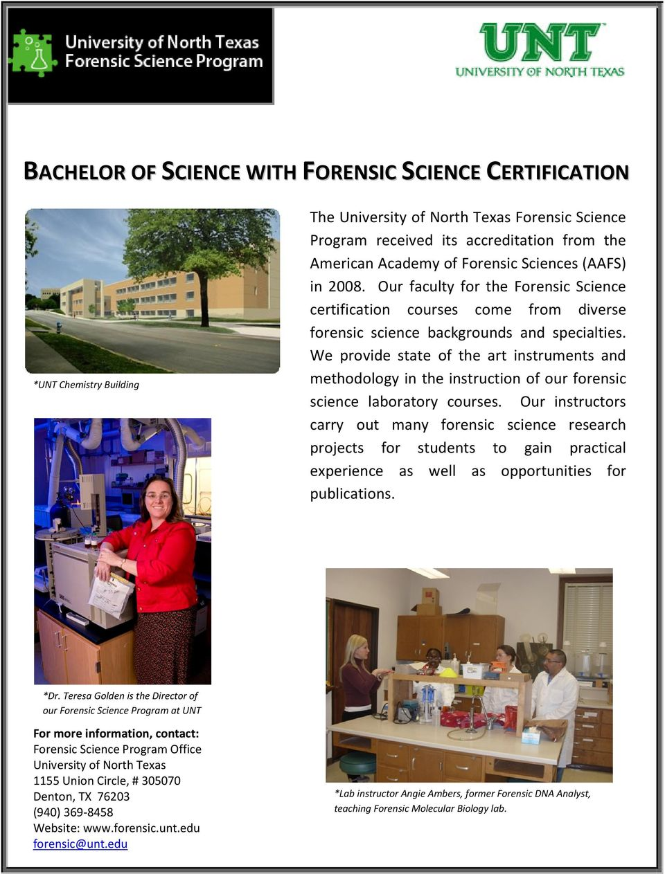 We provide state of the art instruments and methodology in the instruction of our forensic science laboratory courses.