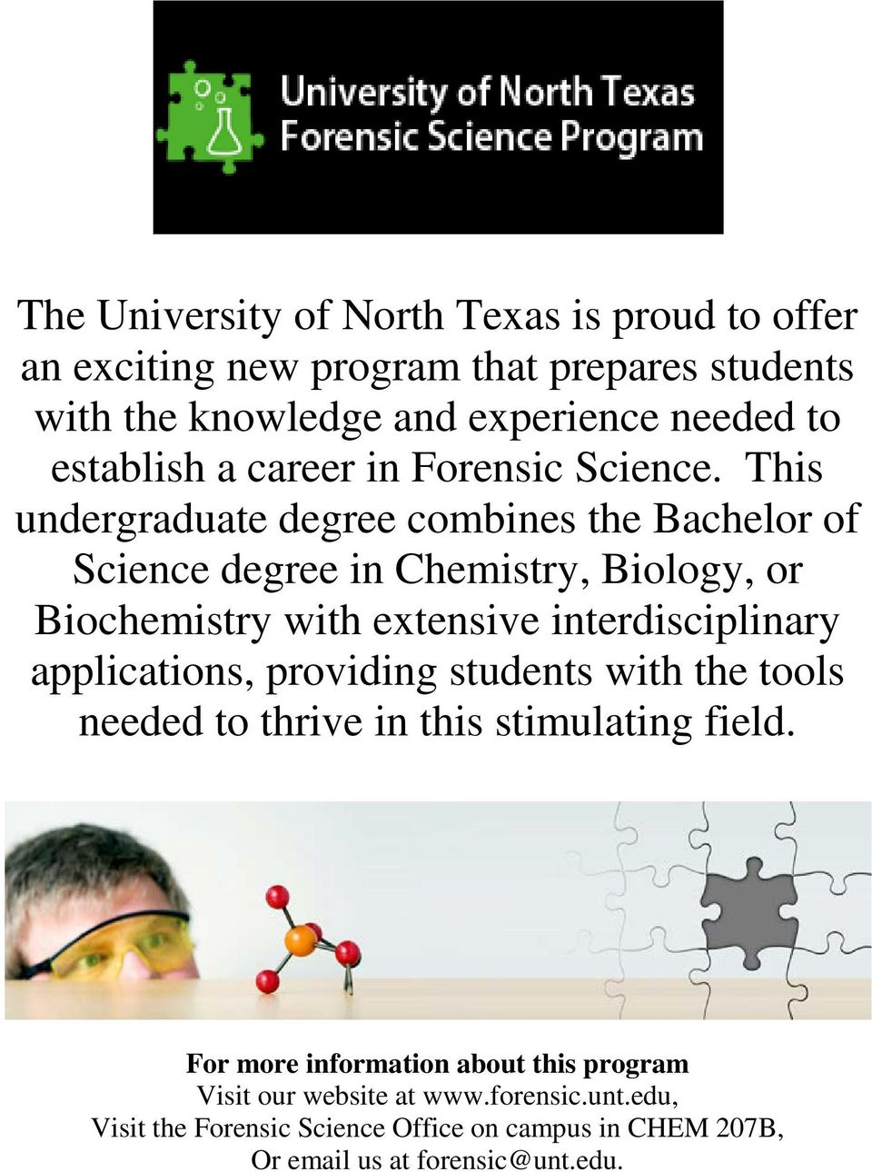 This undergraduate degree combines the Bachelor of Science degree in Chemistry, Biology, or Biochemistry with extensive interdisciplinary
