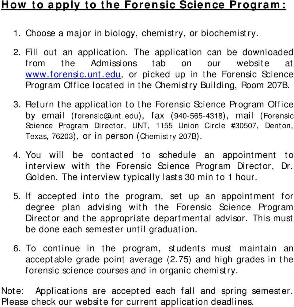 Return the application to the Forensic Science Program Office by email (forensic@unt.