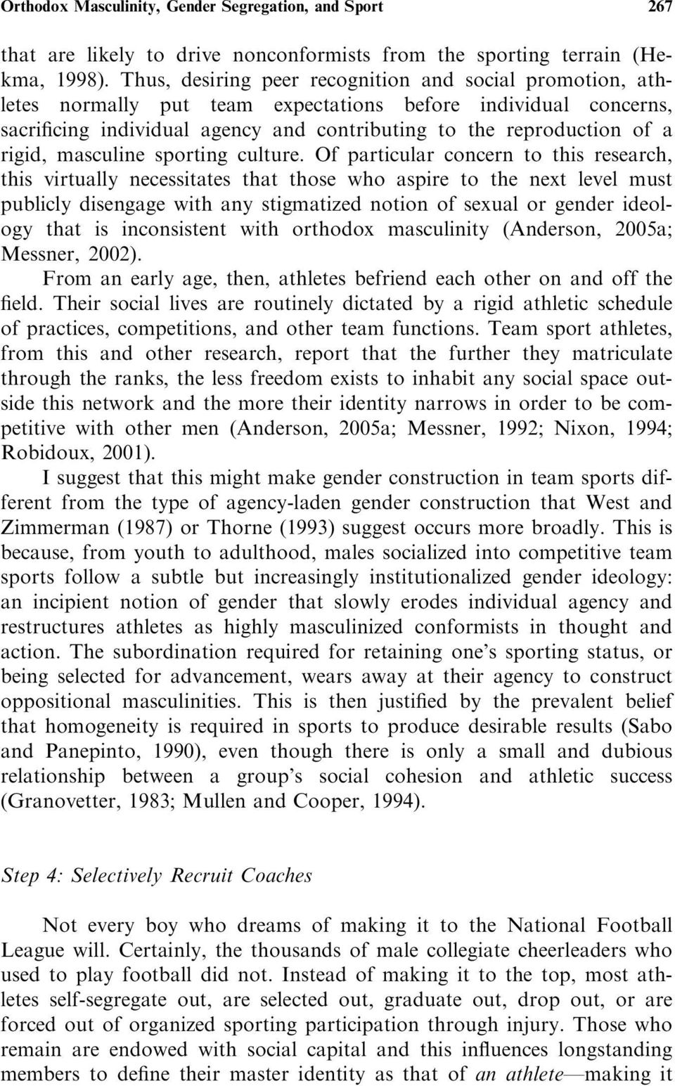 rigid, masculine sporting culture.