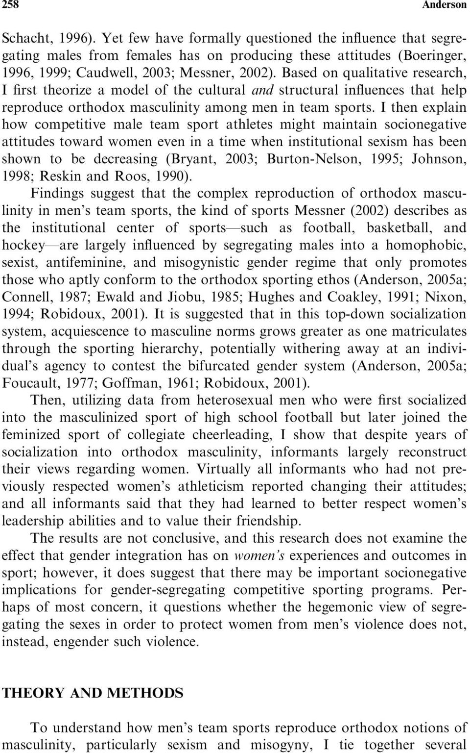 I then explain how competitive male team sport athletes might maintain socionegative attitudes toward women even in a time when institutional sexism has been shown to be decreasing (Bryant, 2003;
