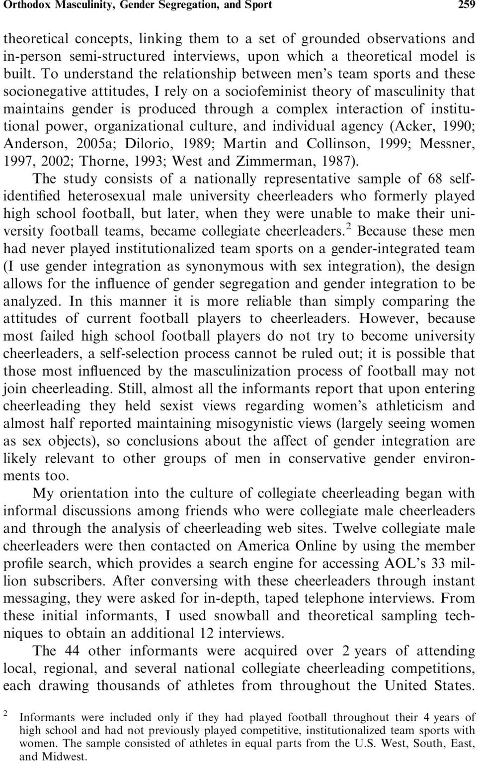 To understand the relationship between men s team sports and these socionegative attitudes, I rely on a sociofeminist theory of masculinity that maintains gender is produced through a complex