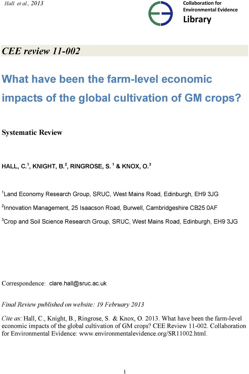 3 1 Land Economy Research Group, SRUC, West Mains Road, Edinburgh, EH9 3JG 2 Innovation Management, 25 Isaacson Road, Burwell, Cambridgeshire CB25 0AF 3 Crop and Soil Science ce Research Group, SRUC,