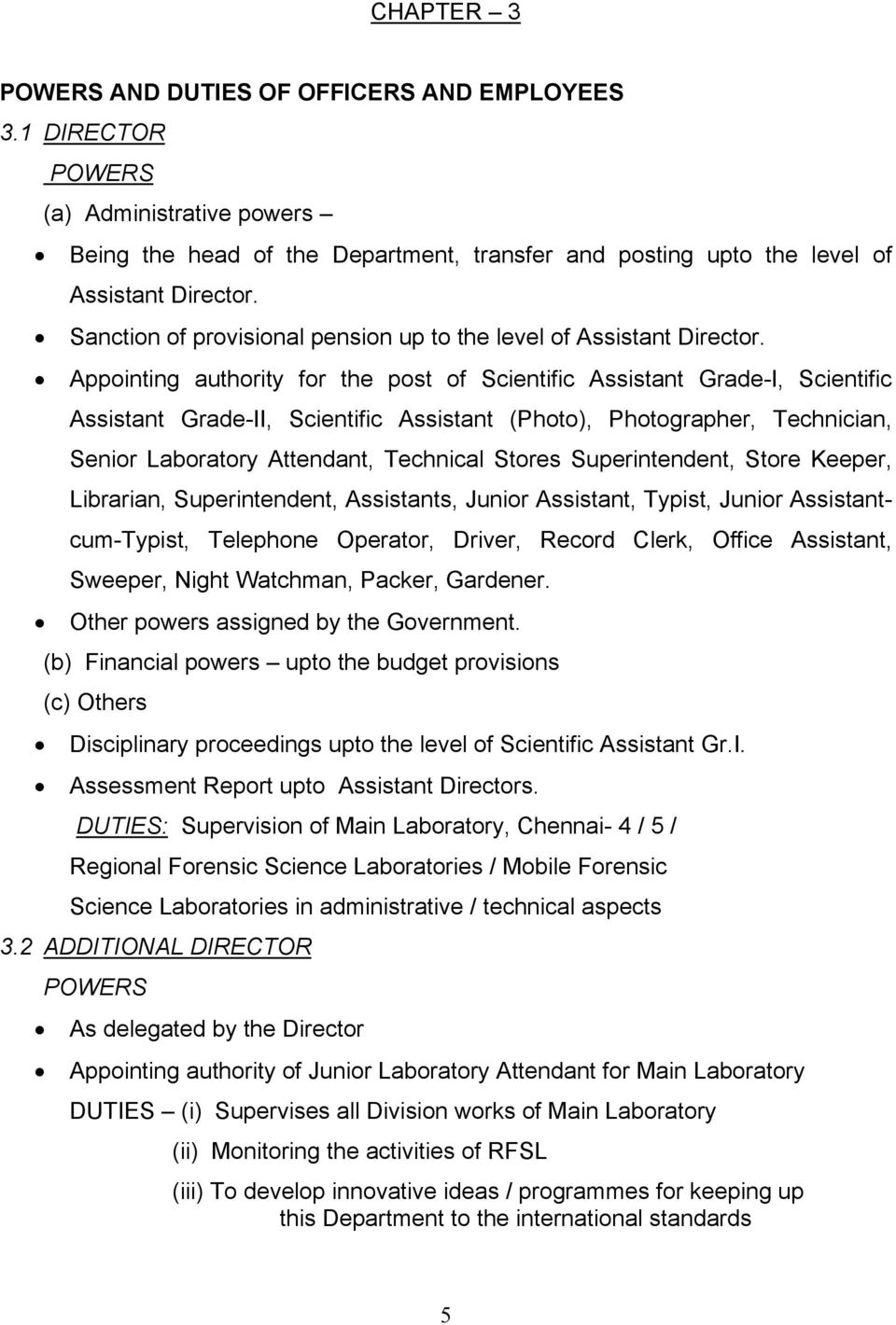 Appointing authority for the post of Scientific Assistant Grade-I, Scientific Assistant Grade-II, Scientific Assistant (Photo), Photographer, Technician, Senior Laboratory Attendant, Technical Stores