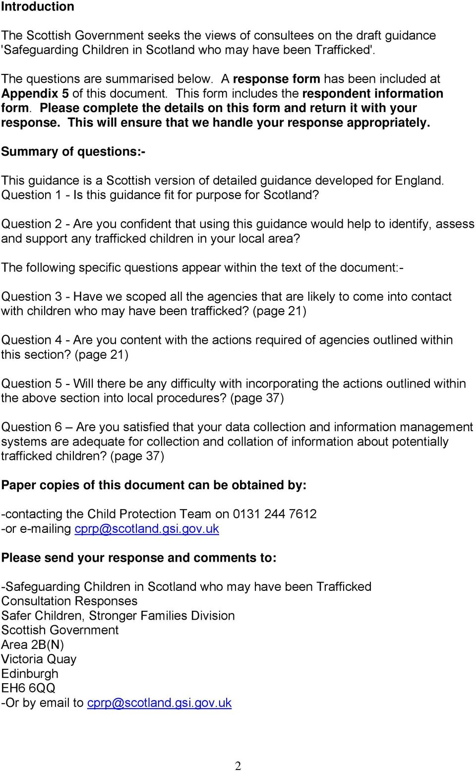 This will ensure that we handle your response appropriately. Summary of questions:- This guidance is a Scottish version of detailed guidance developed for England.