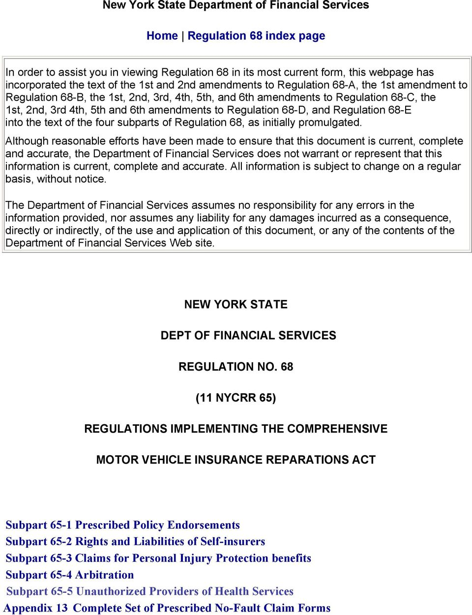 Regulation 68-D, and Regulation 68-E into the text of the four subparts of Regulation 68, as initially promulgated.