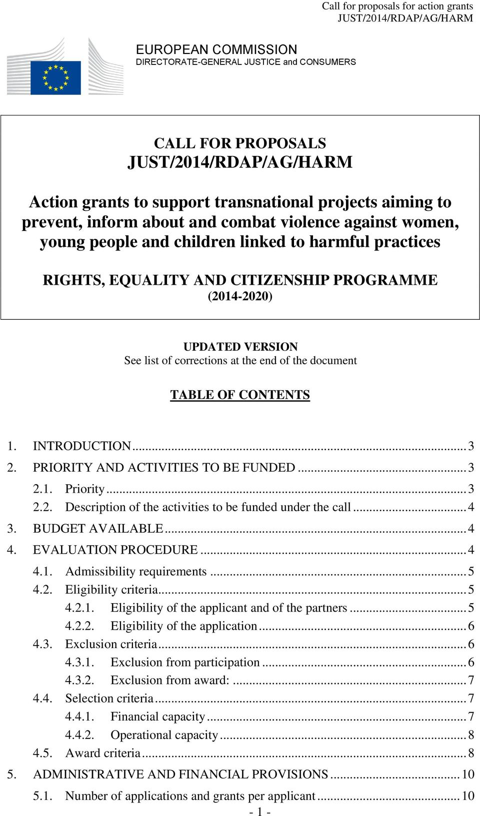 the document TABLE OF CONTENTS 1. INTRODUCTION... 3 2. PRIORITY AND ACTIVITIES TO BE FUNDED... 3 2.1. Priority... 3 2.2. Description of the activities to be funded under the call... 4 3.