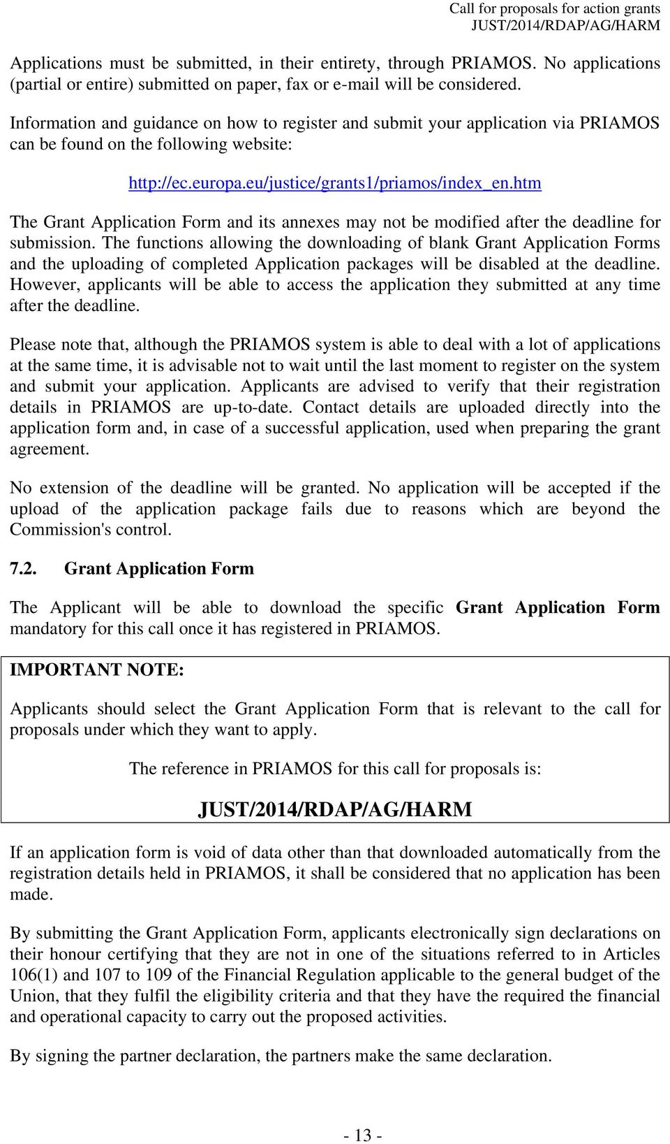 htm The Grant Application Form and its annexes may not be modified after the deadline for submission.
