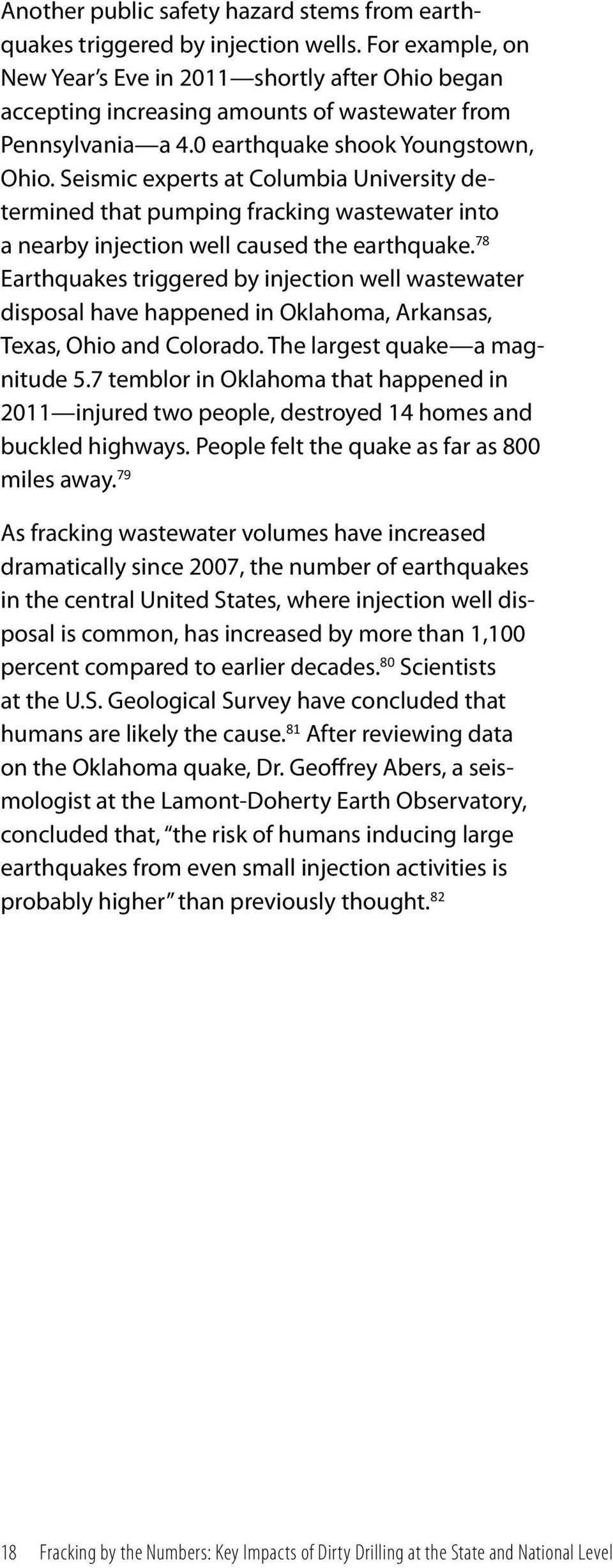 Seismic experts at Columbia University determined that pumping fracking wastewater into a nearby injection well caused the earthquake.