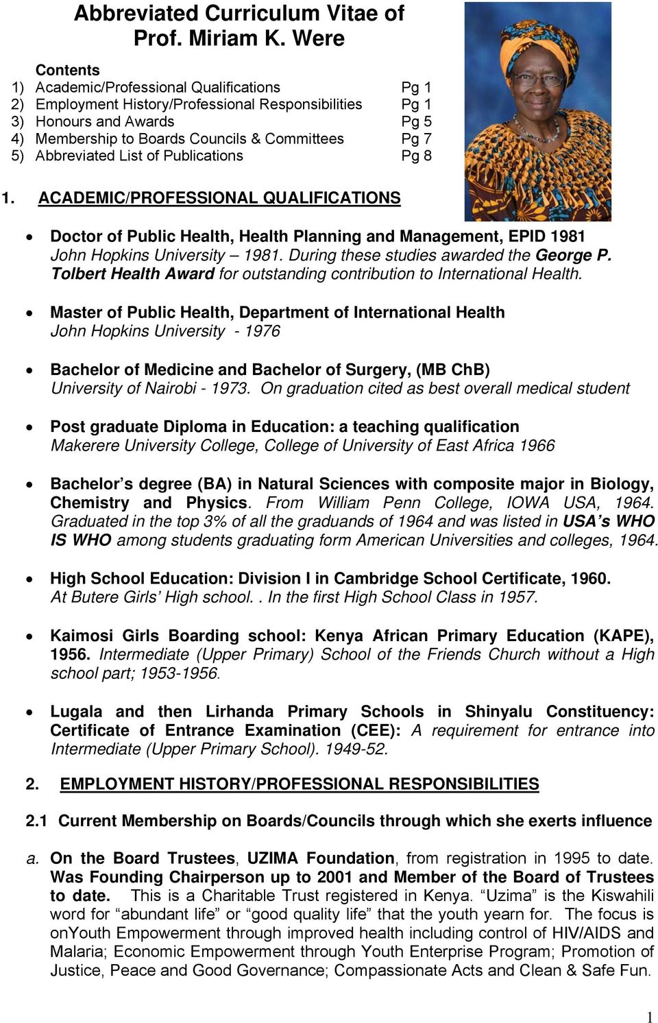 Abbreviated List of Publications Pg 8 1. ACADEMIC/PROFESSIONAL QUALIFICATIONS Doctor of Public Health, Health Planning and Management, EPID 1981 John Hopkins University 1981.