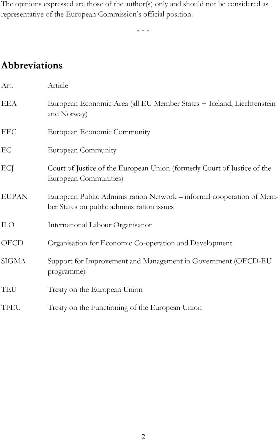 of the European Union (formerly Court of Justice of the European Communities) European Public Administration Network informal cooperation of Member States on public administration issues