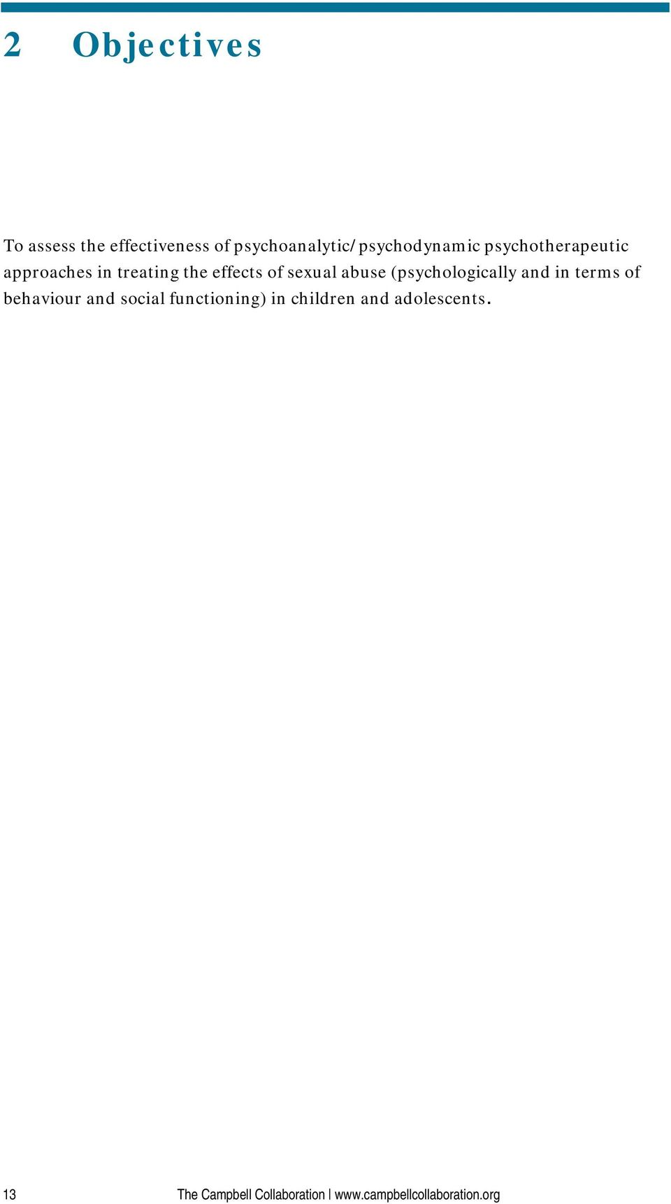 (psychologically and in terms of behaviour and social functioning) in